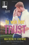 To Win Her Trust - Mackenzie Crowne
