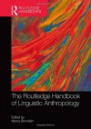 The Routledge Handbook of Linguistic Anthropology (Routledge Handbooks in Linguistics) - Nancy Bonvillain