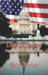 The Beltway: Duplicity in the Highest Order - Skip Taylor