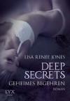 Deep Secrets: Geheimes Begehren - Lisa Renee Jones, Michaela Link