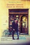 Quando l'amore nasce in libreria - Veronica Henry, Roberta Scarabelli