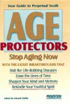 Age Protectors: Stop Aging Now - Edward Claflin