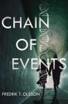 Chain of Events: A Novel - Fredrik T. Olsson
