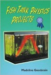 Fish Tank Physics Projects - Madeline Goodstein