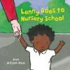 Lenny Goes to Nursery School - Ken Wilson-Max