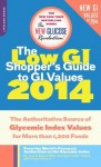 The Low GI Shopper's Guide to GI Values 2014: The Authoritative Source of Glycemic Index Values for More than 1,200 Foods (New Glucose Revolutions) - Dr. Jennie Brand-Miller, Kaye Foster-Powell, Fiona Atkinson