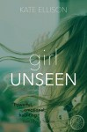 Girl Unseen - Kate Ellison