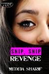 Snip, Snip Revenge - Medeia Sharif