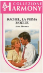 Rachel, la prima moglie - Anne Mather