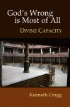 God's Wrong Is Most of All: Divine Capacity -- per Necessitatem Christianus - Kenneth Cragg