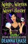 Spirits, Stilettos, and a Silver Bustier (Pyper Rayne Book 1) - Deanna Chase