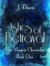 Ashes of Betrayal (The Magicis Chronicles Book 1) - J Dawn
