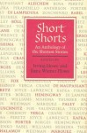 Short Shorts: An Anthology of the Shortest Stories - Ilana Wiener Howe, Irving Howe