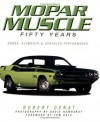 Mopar Muscle: Fifty Years - Robert Genat, David Newhardt, Tom Gale