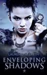 Enveloping Shadows - Lauren D.M. Smith
