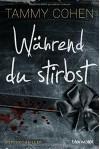 Während du stirbst: Psychothriller - Tammy Cohen, Bernd Stratthaus
