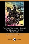 Punch; Or, the London Charivari, Vol. 98: January 4, 1890 (Illustrated Edition) (Dodo Press) - Francis Cowley Burnand