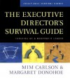 The Executive Director's Survival Guide: Thriving as a Nonprofit Leader - Mim Carlson