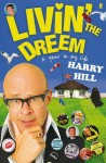 Livin' The Dreem: A Year In My Life - Harry Hill