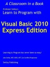Learn to Program with Visual Basic 2010 Express - John Smiley