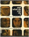And What Do You Do - George Ancona