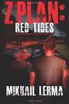 Z Plan: Red Tides (Volume 2) - Mikhail Lerma