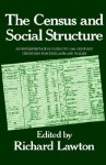 The Census and Social Structure: An Interpretative Guide to Nineteenth Century Censuses for England and Wales - Richard Lawton