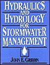 Hydraulics and Hydrology for Stormwater Management - John E. Gribbin