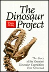 The Dinosaur Project: The Story of the Greatest Dinosaur Expedition Ever Mounted - Wayne Grady