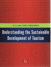 Understanding the Sustainable Development of Tourism - Janne J. Liburd, Deborah Edwards
