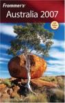 Frommer's Australia 2007 - Marc Llewellyn, Lee Mylne