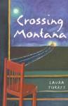 Crossing Montana - Laura Torres