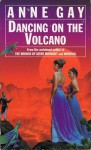 Dancing On The Volcano - Anne Gay