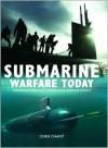 Submarine Warfare Today - Christopher Chant