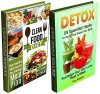 Detox and Clean Food Diet Box Set: 25 Essential Hacks to Purify and Detox Your body With Day by Day Cleanse Meal Plan (Detox and Cleand Food Diet, Detox, Clean food diet) - Tina Morgan, Nathaniel Cole