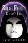 Solar Region: Chiron's Fate - David Chambers