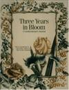 Three Years in Bloom - Ann Lovejoy