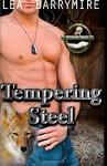 Tempering Steel (Coyote Bluff) (Volume 2) - Lea Barrymire
