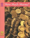 How Much Money? - Hollie J. Endres, Endres