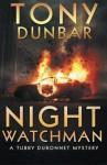 Night Watchman (The Tubby Dubonnet Series) (Volume 7) - Tony Dunbar