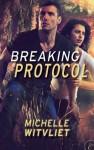 Breaking Protocol - Michelle Witvliet