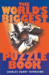 The World's Biggest Puzzle Book - Charles Barry Townsend