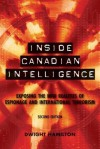 Inside Canadian Intelligence: Exposing the New Realities of Espionage and International Terrorism, 2nd Edition - Dwight Hamilton