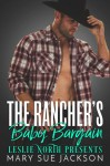 The Rancher's Baby Bargain - Leslie North, Mary Sue Jackson