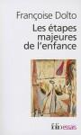 Les étapes majeures de l'enfance - Françoise Dolto, Claude Halmos