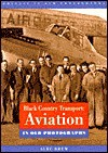 Black Country Transport Aviation In Old (Britain in Old Photographs) - Alec Brew