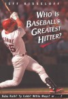 Who Is Baseball's Greatest Hitter? - Jeff Kisseloff