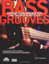 Bass Grooves: Develop Your Groove and Play Like the Pros in Any Style - Ed Friedland
