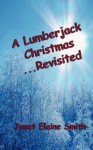 A Lumberjack Christmas...Revisited - Janet Elaine Smith