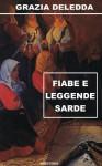 Fiabe e leggende sarde - Grazia Deledda, Carlo Mulas